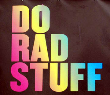 do rad stuff