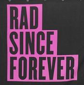 rad forever